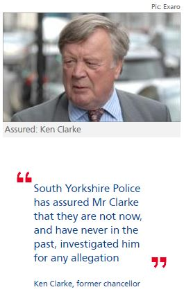 Ken Clarke: police assure me that they are not investigating me
